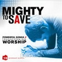 MIGHTY TO SAVE: POWERFUL SONGS / TRANSFO