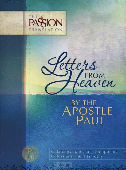 LETTERS FROM HEAVEN, BY THE APOSTLE PAUL